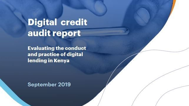 Digital credit audit report: Evaluating the conduct and practice of digital lending in Kenya