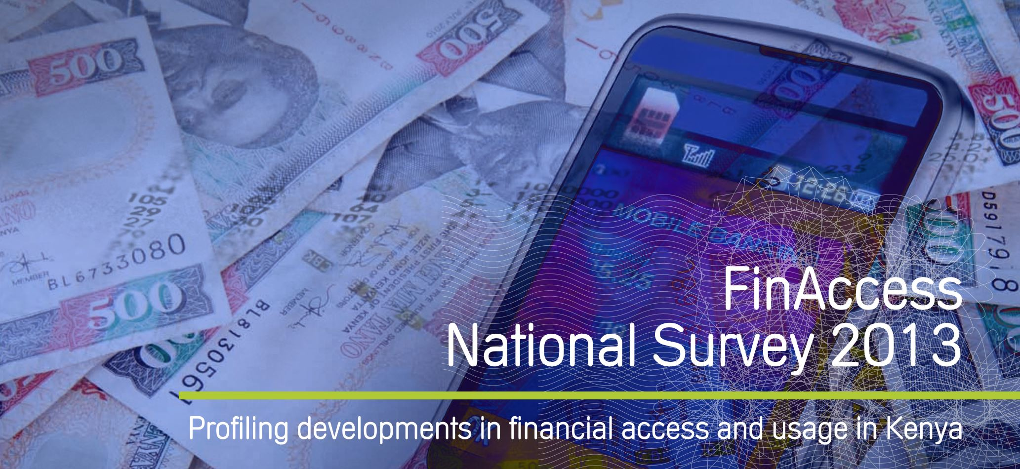 FinAccess National Survey 2013: Profiling developments in financial access and usage in Kenya